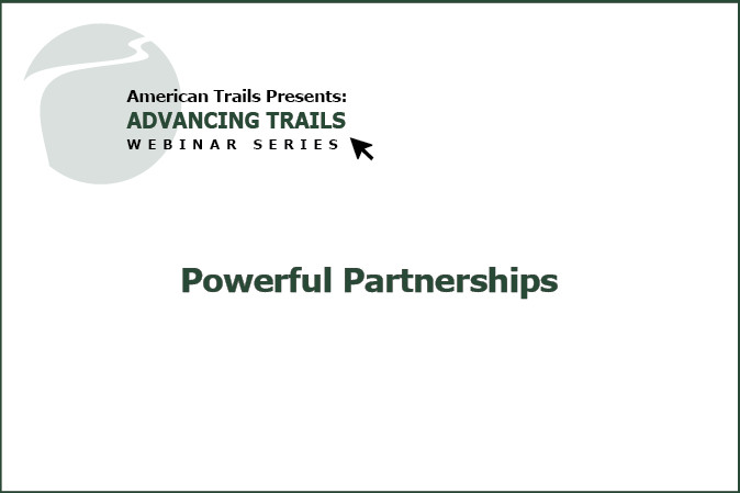 Powerful Partnerships: Lessons Learned on Leveraging Public-Private Funding for Trails (FREE RECORDING)
