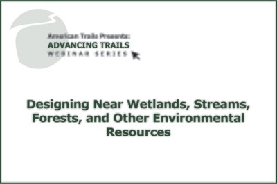 Designing Near Wetlands, Streams, Forests, and Other Environmental Resources (RECORDING)