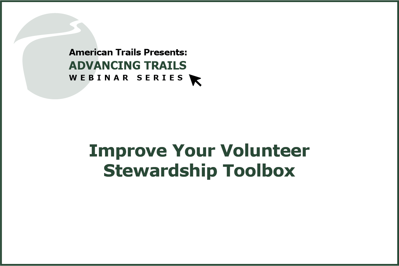Improve Your Volunteer Stewardship Toolbox