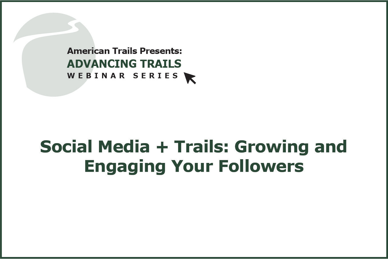Social Media + Trails: Growing and Engaging Your Followers (RECORDING)