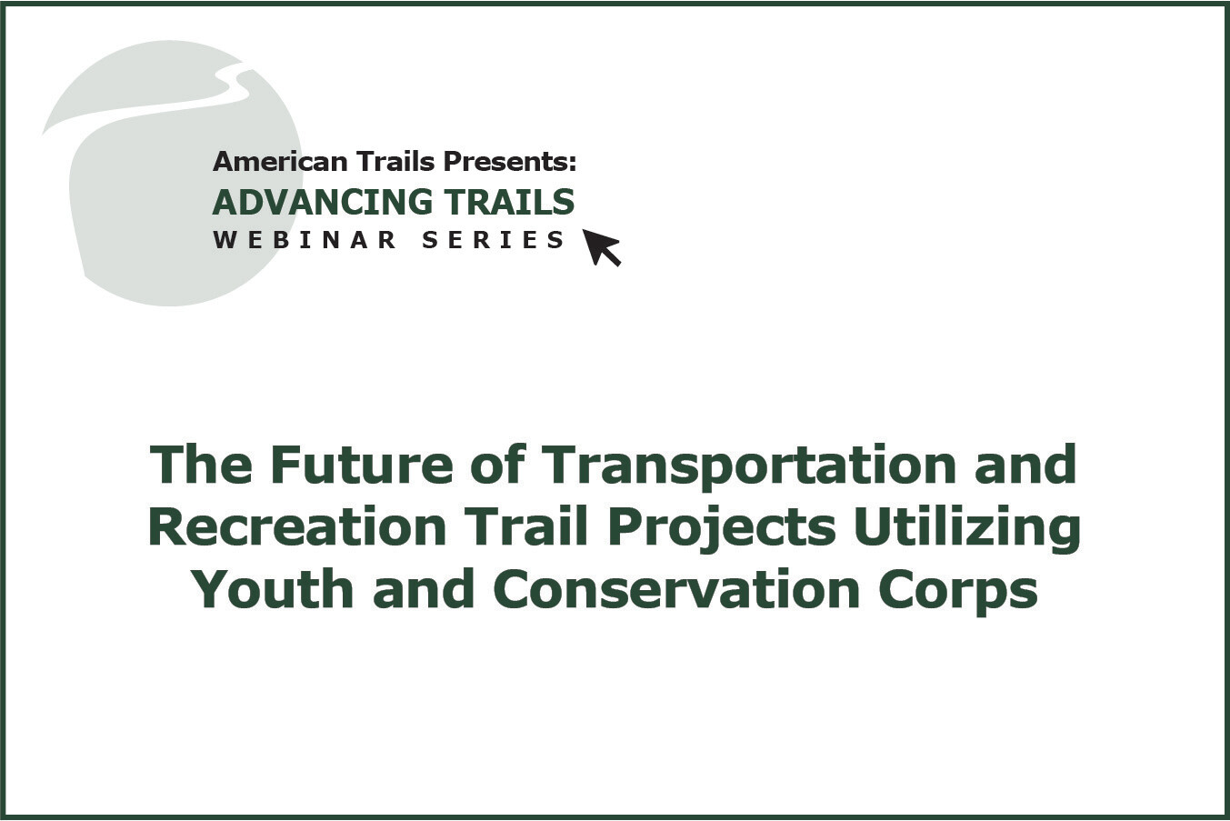 The Future of Transportation and Recreation Trail Projects Utilizing Youth and Conservation Corps (December 5, 2019)