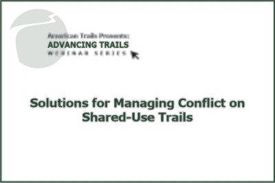 Solutions for Managing Conflict on Shared-Use Trails (February 20, 2020)