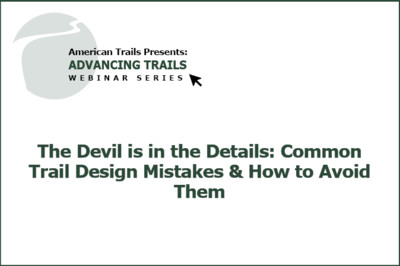 The Devil is in the Details: Common Trail Design Mistakes & How to Avoid Them (RECORDING)