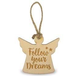 Follow your dreams - Houten Engeltje met Koordje     15 x 2.5 x 20 cm   € 1.99