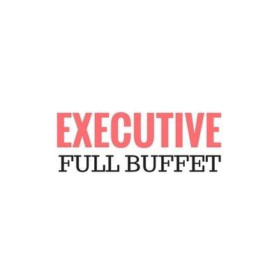 Executive Full Set Up Buffet (MIN 25 Pax) Executive Full Buffet