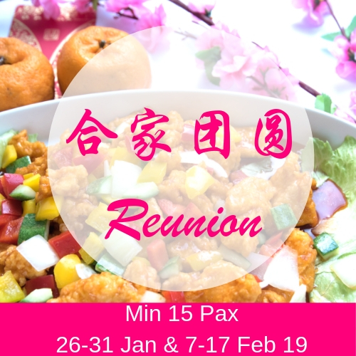 CNY -Reunion (26 to 31 Jan & 7-17 Feb) (Min 15 Pax) CNY -Reunion (7-17 Feb)