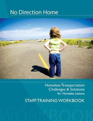 No Direction Home: Homeless Transportation Challenges & Solutions for Homeless Liaisons WORKBOOK