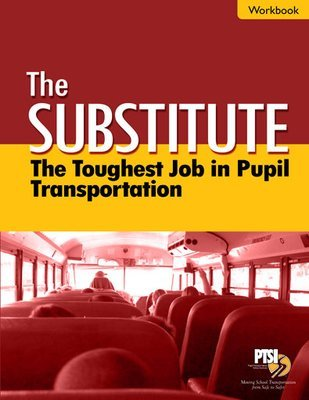 The Substitute: The Toughest Job in Pupil Transportation WORKBOOK