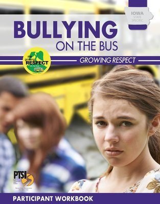 Iowa State Specific — Bullying on the Bus–Growing Respect WORKBOOK