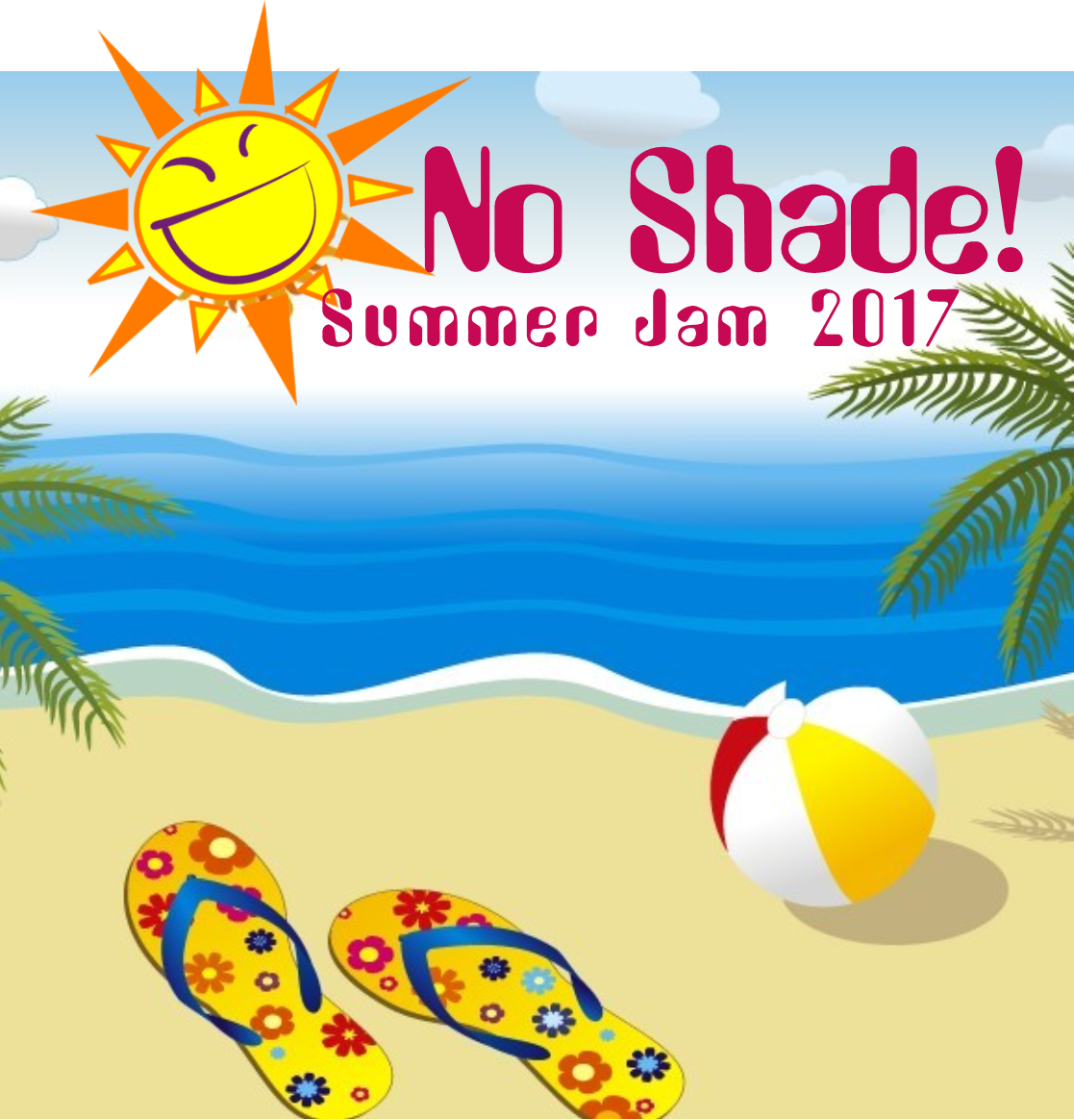 No Shade!  Summer Jam 2017 General Admission Tickets 00001