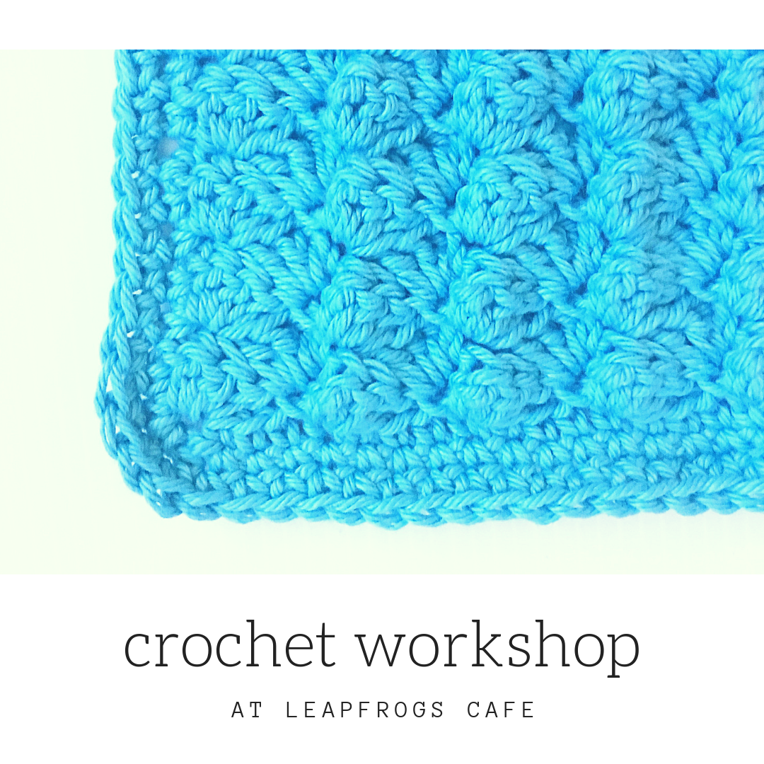 February Crochet Workshop