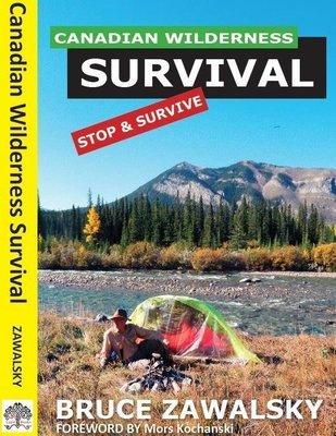 Canadian Wilderness Survival - Bruce Zawalsky