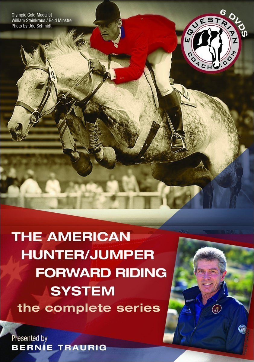 Bernie Traurig: The Amerian Hunter/Jumper Forward Riding System (the complete series)
