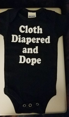 Cloth Diapered And Dope Onesie