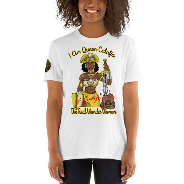 Justice Badge! I Am Queen Calafia of California The Real Wonder Woman Unisex T-Shirt