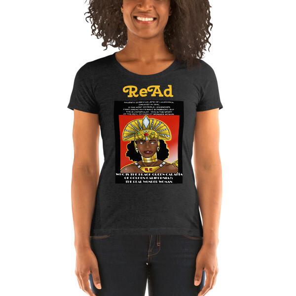 READ ON Queen Calafia Ladies' short sleeve t-shirt CALIFORNIA IS ME EST. 1510