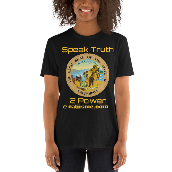 CALIFORNIA IS ME EST. 1510 Speak Truth 2 Power Unisex T-Shirt