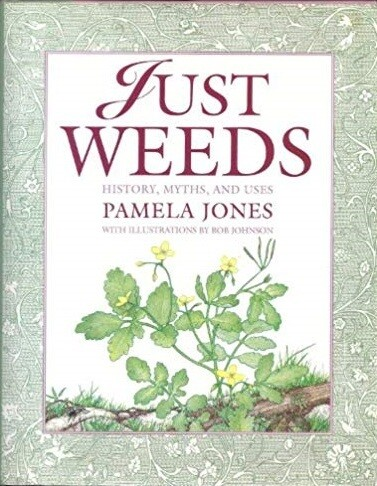 Just Weeds: History, Myths, and Uses