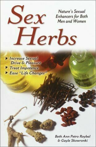 Sex Herbs: Nature's Sexual Enhancers