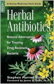 Herbal Antibiotics - A Storey Medicinal Herb Guide