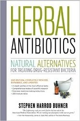 Herbal Antibiotics: Natural Alternatives for Treating Drug-Resistant Bacteria B-HAB-Buhner