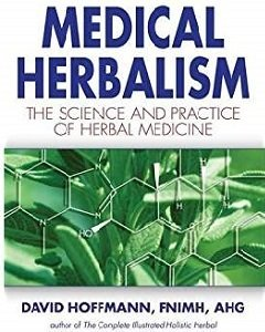 Medical Herbalism: The Science and Practice of Herbal Medicine B-MH-Hoffmann