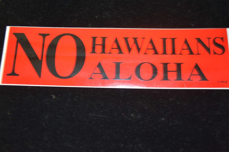 NO HAWAIIAN NO ALOHA STICKER