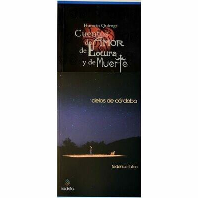 Cuentos de amor de locura y de muerte + Cielos de Córdoba + La Tundra