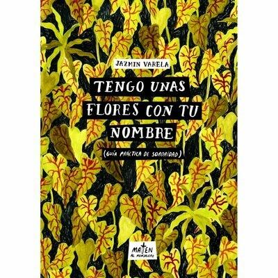 Tengo unas flores con tu nombre - Jazmín Varela