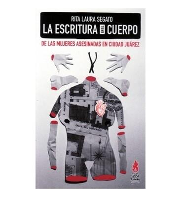 La escritura en el cuerpo de las mujeres asesinadas en Ciudad Juárez - Rita Segato
