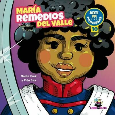 María Remedios del Valle: Antiprincesas / Illustrated biography in Spanish for children