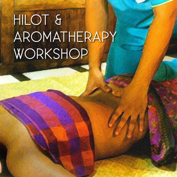 Hilot and Aromatherapy Workshop
