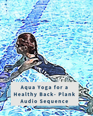 Aqua Yoga for a Healthy Back - Plank Audio Sequence