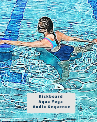Aqua Yoga Audio Sequence - Kickboard