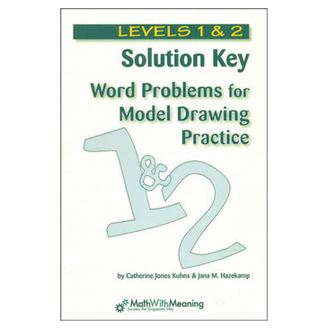 Word Problems for Model Drawing: Solution Key 1/2