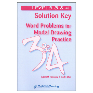 Word Problems for Model Drawing: Solution Key 3/4 402655