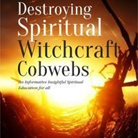 Destroying Spiritual Witchcraft Cobwebs (It's Ebook not Hardcover)