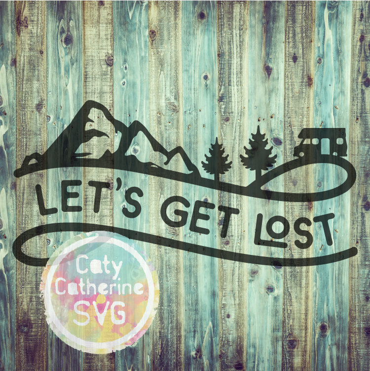 RV Let's Get Lost SVG Camping Cut File Mountains Trees CATYCATHERINE0000244-02