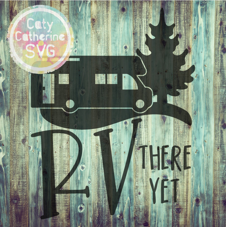 RV There Yet? SVG Camping Cut File CATYCATHERINE0000244-03