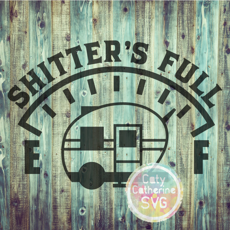 Shitter's Full SVG Camping Cut File CATYCATHERINE0000244-04