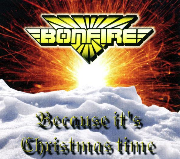 Bonfire – Because It's Christmas Time - CD Single