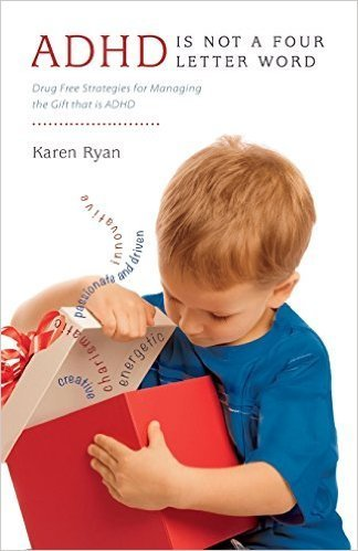 'ADHD is Not a Four Letter Word: Drug Free Strategies for Managing the Gift that is ADHD' 00001