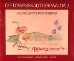 Die Löwenbraut der Waldau. Aquarelle von Rosa Marbach (1881-1926)