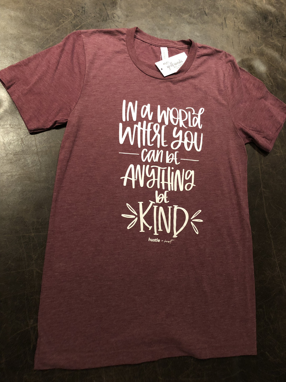 Be Kind ~ NEW COLLECTION ~ heather maroon