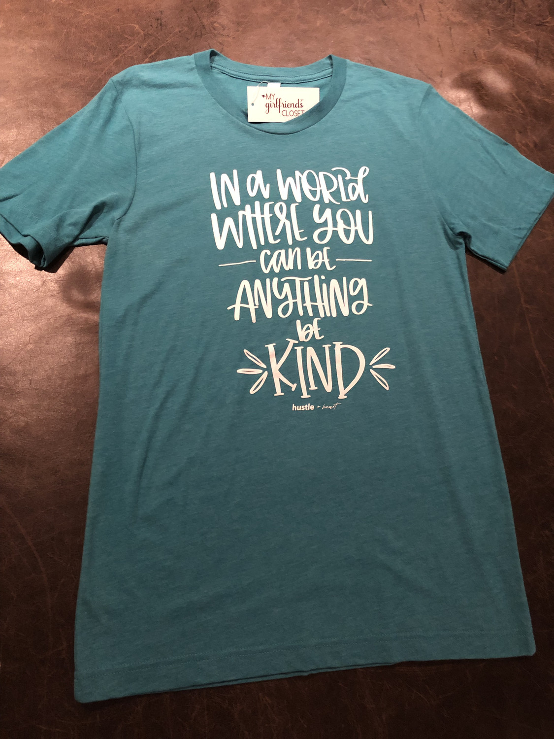 Be Kind ~ NEW COLLECTION ~ heather teal