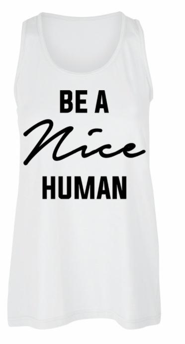 Be a Nice Human ~ white