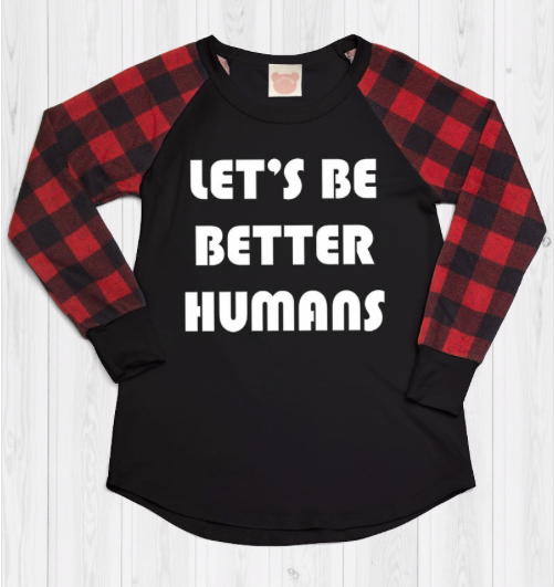 Kids top ~ Let's be better humans