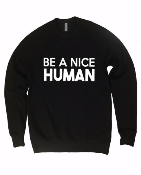 Be A Nice Human ~ black