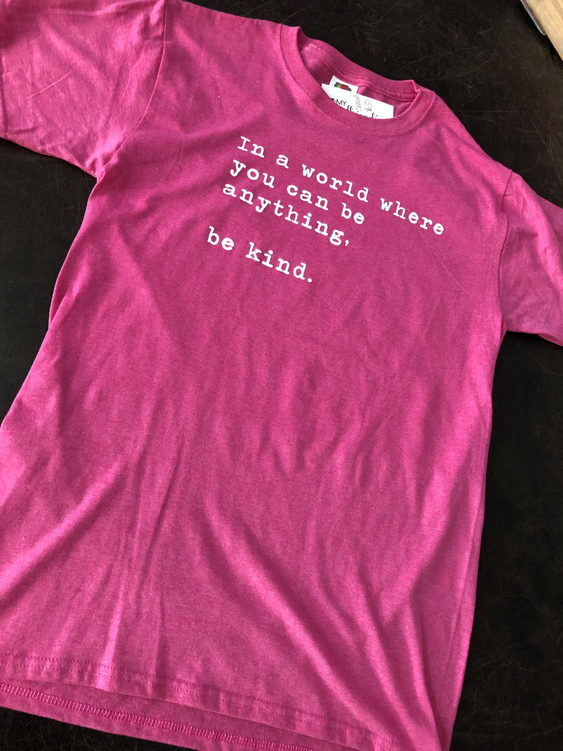 Be Kind ~ PINK SHIRT ANTI BULLY DAY Collection ~Heather Raspberry
