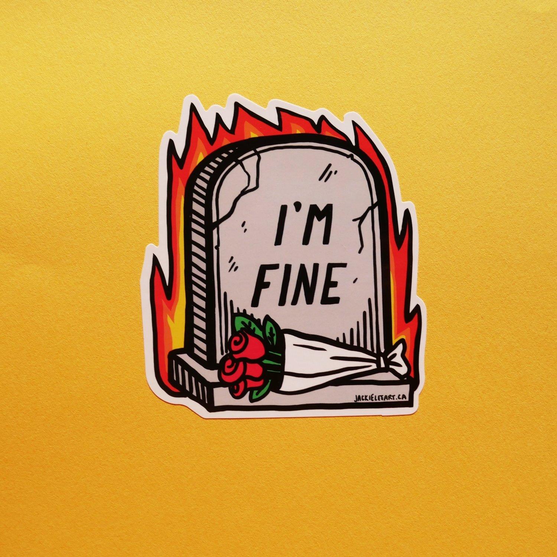 IM FINE Sticker